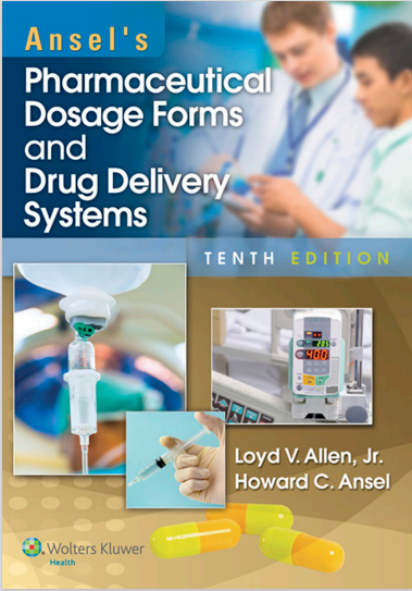 Ansels Pharmaceutical Dosage Forms and Drug Delivery Systems Tenth Edition