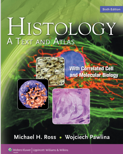 Histology: A Text And Atlas With Correlated Cell And Molecular Biology Sixth Edition