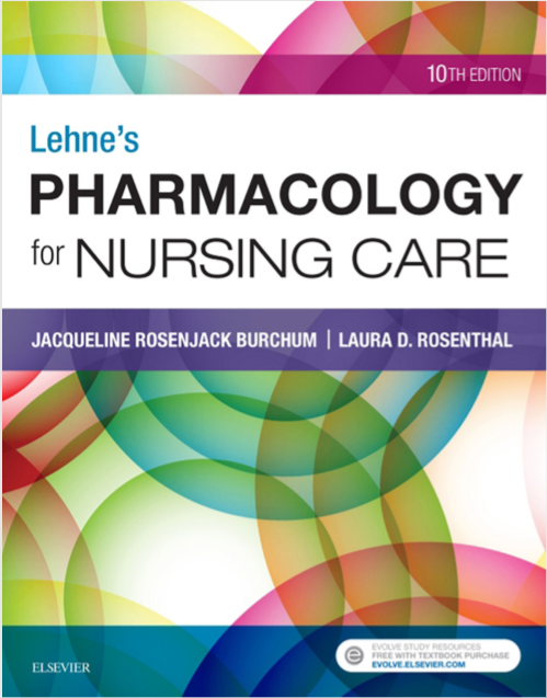 Lehne's Pharmacology for Nursing Care, Tenth Edition
