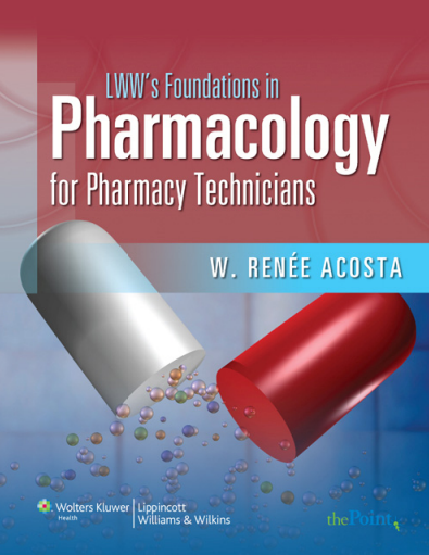 LWW's Foundations in Pharmacology for Pharmacy Technicians